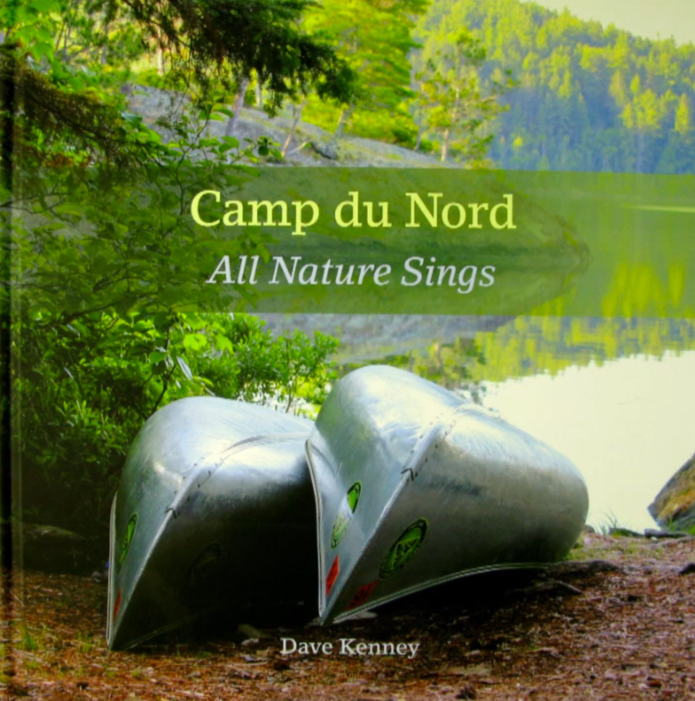 Camp du Nord: All Nature Sings
