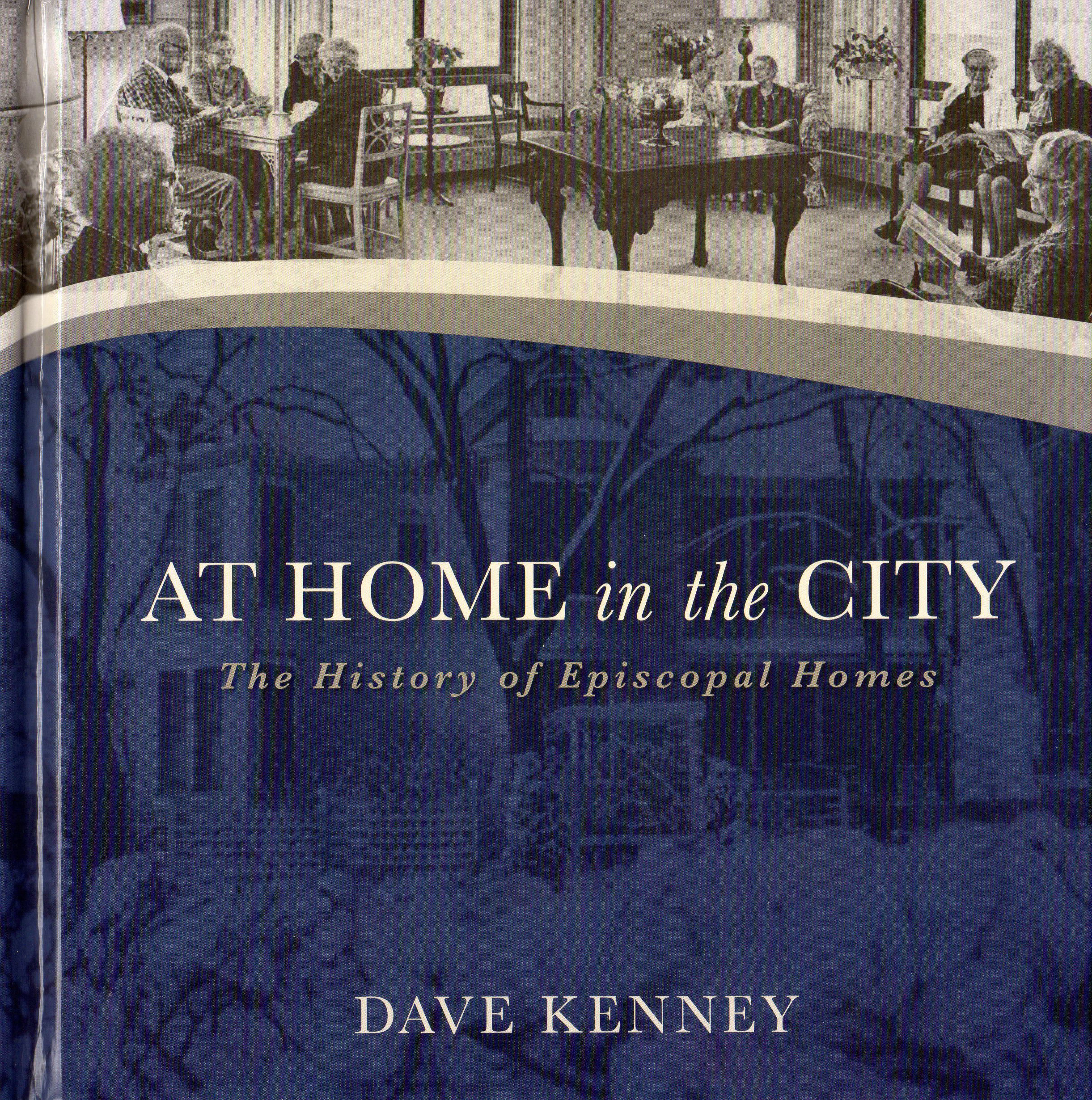 At Home in the City: The History of Episcopal Homes